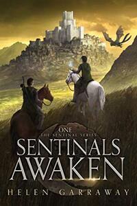 Sentinals Awaken: Book One of the Sentinals Series - Published on Oct, 2020
