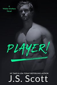 Player!: A Walker Brothers Novel (The Walker Brothers Book 2)