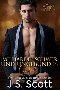 Milliardenschwer und ungebunden ~ Chloe: Ein Milliardär voller Leidenschaft, Buch 8 (German Edition) - Published on Mar, 2017