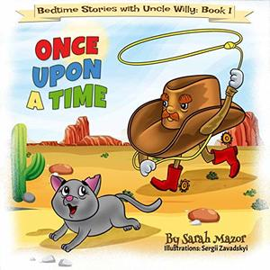 Once Upon a Time: Bedtime with a Smile Picture Books (Bedtime Stories with Uncle Willy Book 1) - Published on Mar, 2019