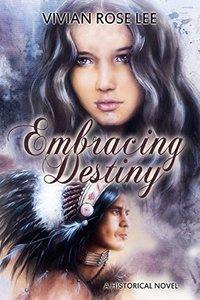 Embracing Destiny