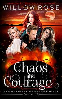 Chaos and Courage (The Vampires of Shadow Hills Book 10)