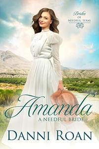 Amanda : A Needful Bride (Brides of Needful, Texas Book 7)