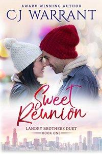 Sweet Reunion (Landry Brothers Duet Book 1)
