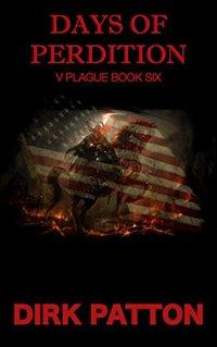 Days Of Perdition: V Plague Book 6