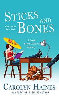 Sticks and Bones: A Sarah Booth Delaney Mystery