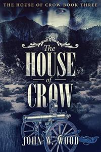 The House of Crow (book Three of The House of Crow) - Published on Jun, 2015