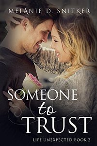 Someone to Trust (Life Unexpected Book 2)