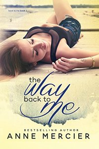 The Way Back To Me (The Way Book 1)
