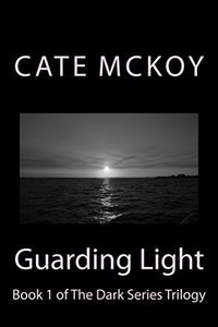 Guarding Light (The Dark Series Trilogy)
