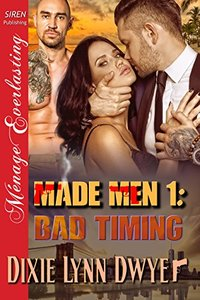 Made Men 1: Bad Timing (Siren Publishing Menage Everlasting)