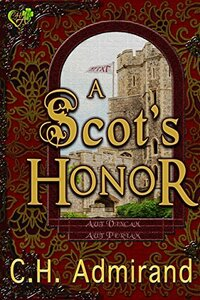 A Scot's Honor (Mo Ghrá Mo Chroí Go Deo Series Book 3) - Published on May, 2015