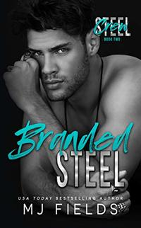 Branded Steel (Steel Crew Book 2) - Published on May, 2020
