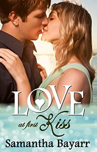 Love at First Kiss (Christian Romance Collection Book 1)
