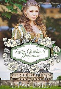 Lady Caroline's Defiance (Chase Abbey Book 3) - Published on Mar, 2016