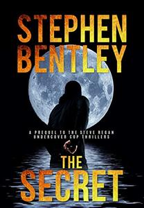 The Secret: A Prequel To The Gripping Steve Regan Undercover Cop Thriller Series