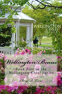 Wellington Beaus (Wellington Cross Series Book 5) - Published on May, 2017
