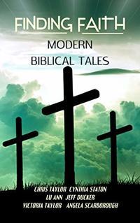 Finding Faith: Modern Biblical Tales