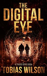 The Digital Eye (Book One In The Traced Crime Action Series)