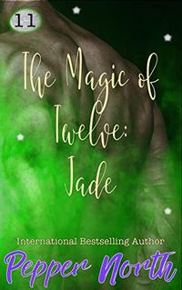 The Magic of Twelve: Jade