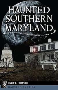Haunted Southern Maryland (Haunted America)
