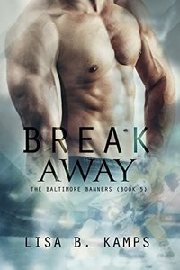 Break Away (The Baltimore Banners Book 5)