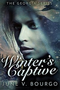 Winter's Captive (The Georgia Series Book 1) - Published on Nov, 2017