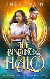 The Binding of the Halo (The Binding of the Halo Saga Book 1)