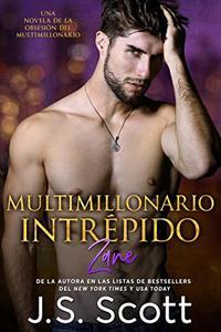 Multimillonario Intrépido ~ Zane: La Obsesión del Multimillonario (Spanish Edition)