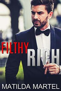Filthy Rich: Older Man Younger Woman Billionaire Romance (A Filthy Duet Book 1)