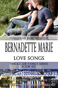Love Songs (The Keller Family Series Book 6)