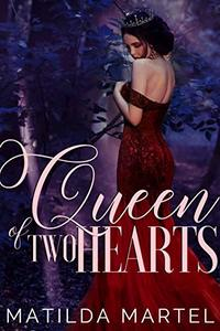 Queen of Two Hearts: A Historical Romantic Fantasy