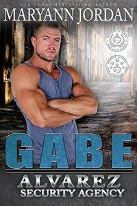 Gabe: The Alvarez Security Series - Published on Mar, 2015