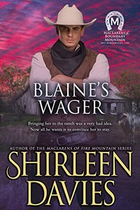 Blaine's Wager (MacLarens of Boundary Mountain Historical Western Romance Book 7) - Published on Jun, 2018