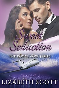Sweet Seduction (A Royal Vow Novel Book 3)