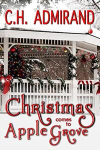 Christmas Comes to Apple Grove (Sweet Small Town USA) - Published on Oct, 2019