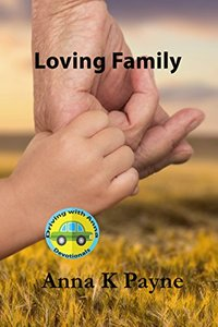 Loving Family: A Driving With Anna Devotional