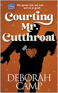 Courting Mr. Cutthroat (Campy Romances Series Book 3)