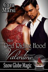 Her Red Riding Hood Valentine: Snow Globe Magic Book 3