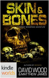 Dane Maddock: Skin and Bones (A Bones Bonebrake Adventure) (Kindle Worlds Novella)