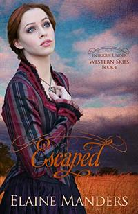 Escaped (Intrigue Under Western Skies Book 4) - Published on Apr, 2019