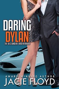 Daring Dylan (The Billionaire Brotherhood Book 2)