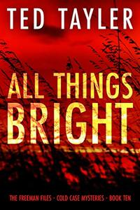 All Things Bright: The Freeman Files Series: Book 10 - Published on Jan, 2021