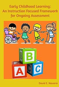 Early Childhood Learning: An Instruction Focused Framework for Ongoing Assessment
