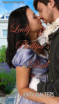 Lady Phillipa's Peril: Regency Suspense Romance (Lords of Sussex Series Book 3)