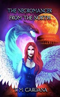The Necromancer from the North (The Prophesied Sorcerer Book 1)
