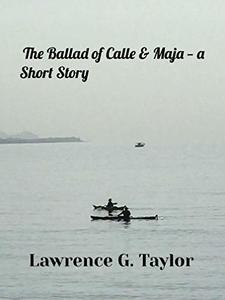 The Ballad of Calle & Maja -- a Short Story
