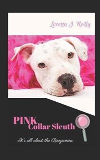 Pink Collar Sleuth - It's All About the Benjamins