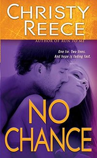 No Chance (Last Chance Rescue (Eternal Romance) Book 4) - Published on Feb, 2010