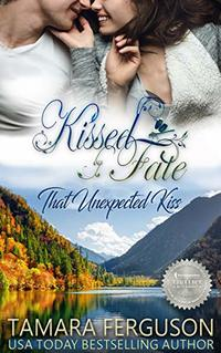 That Unexpected Kiss (Kissed By Fate Book 2) - Published on Feb, 2018